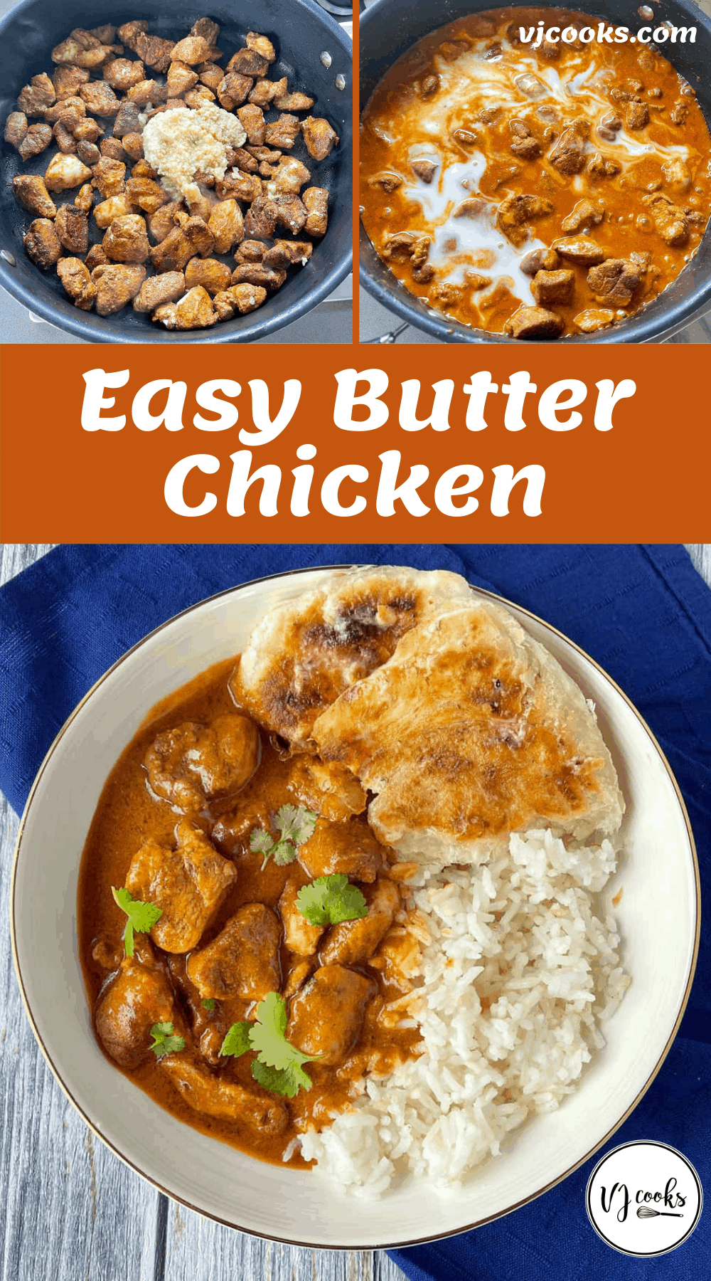 A pin with the words 'Easy butter Chicken' In the centre. three pictures show the chicken frying in the pan, the chicken simmering in the sauce and a bowl of the butter chicken served with rice and roti.